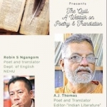 The Quill – A Webtalk on Poetry and Translation by A.J. Thomas and Robin S. Ngangom on August 4th, 2020